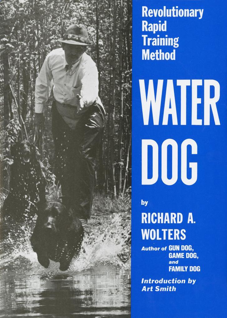 Water Dog: Revolutionary Rapid Training Method als Buch