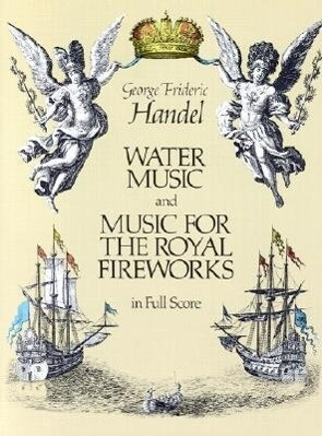 Water Music and Music for the Royal Fireworks in Full Score als Taschenbuch