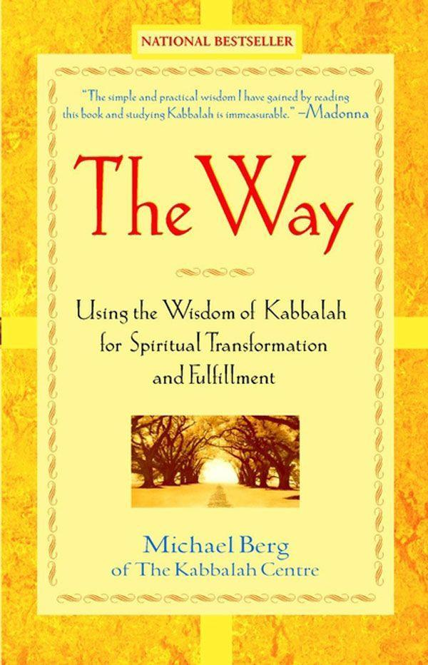 The Way: Using the Wisdom of Kabbalah for Spiritual Transformation and Fulfillment als Buch