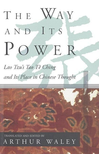 The Way and Its Power: Lao Tzu's Tao Te Ching and Its Place in Chinese Thought als Taschenbuch