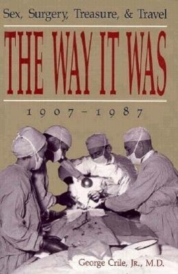 The Way It Was: Sex, Surgery, Treasure, and Travel, 1907-1987 als Buch