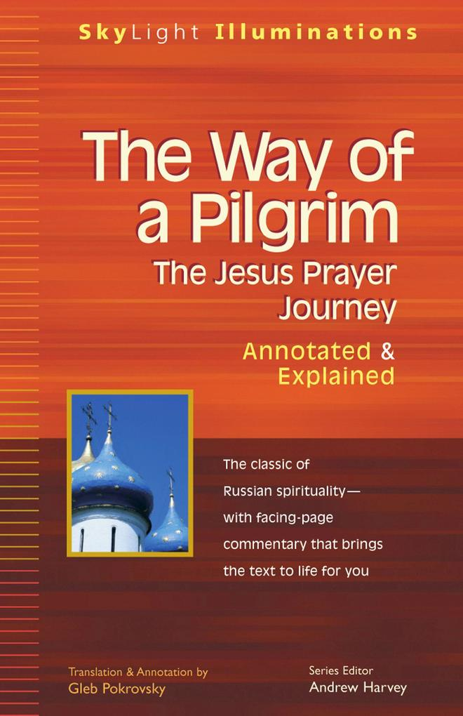 The Way of a Pilgrim: The Jesus Prayer Journey--Annotated & Explained als Taschenbuch