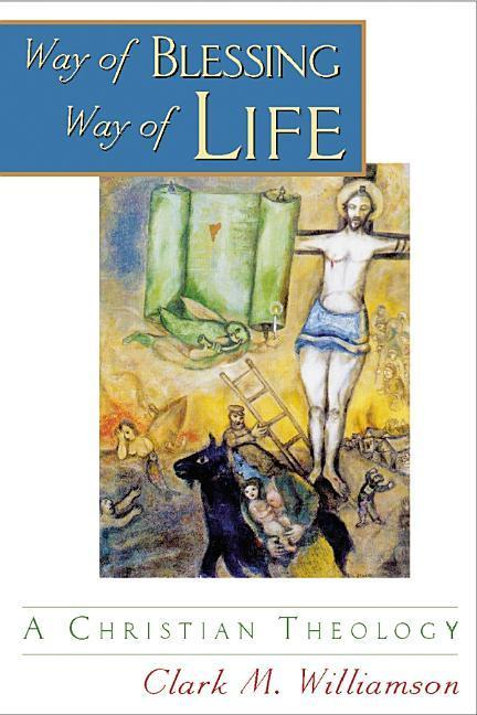 Way of Blessing, Way of Life: A Christian Theology als Taschenbuch