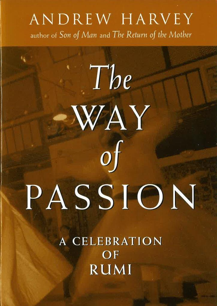 The Way of Passion: A Celebration of Rumi als Taschenbuch