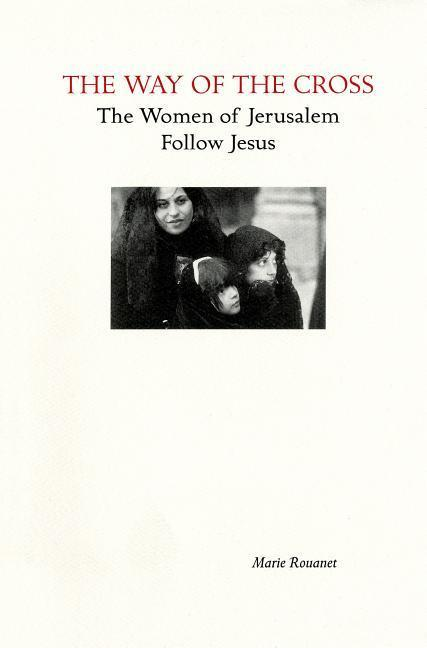 The Way of the Cross: The Women of Jerusalem Follow Jesus als Taschenbuch