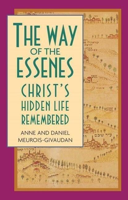Way of the Essenes: Christ's Hidden Life Remembered als Taschenbuch