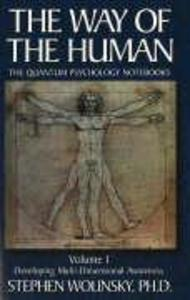The Way of Human, Volume I: Developing Multi-Dimensional Awareness, the Quantum Psychology Notebooks als Taschenbuch