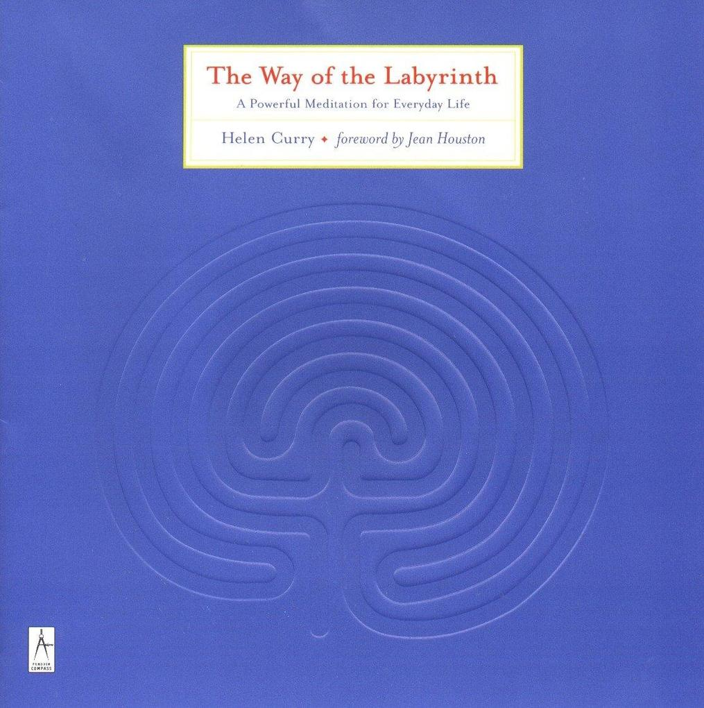 The Way of the Labyrinth: A Powerful Meditation for Everyday Life als Taschenbuch