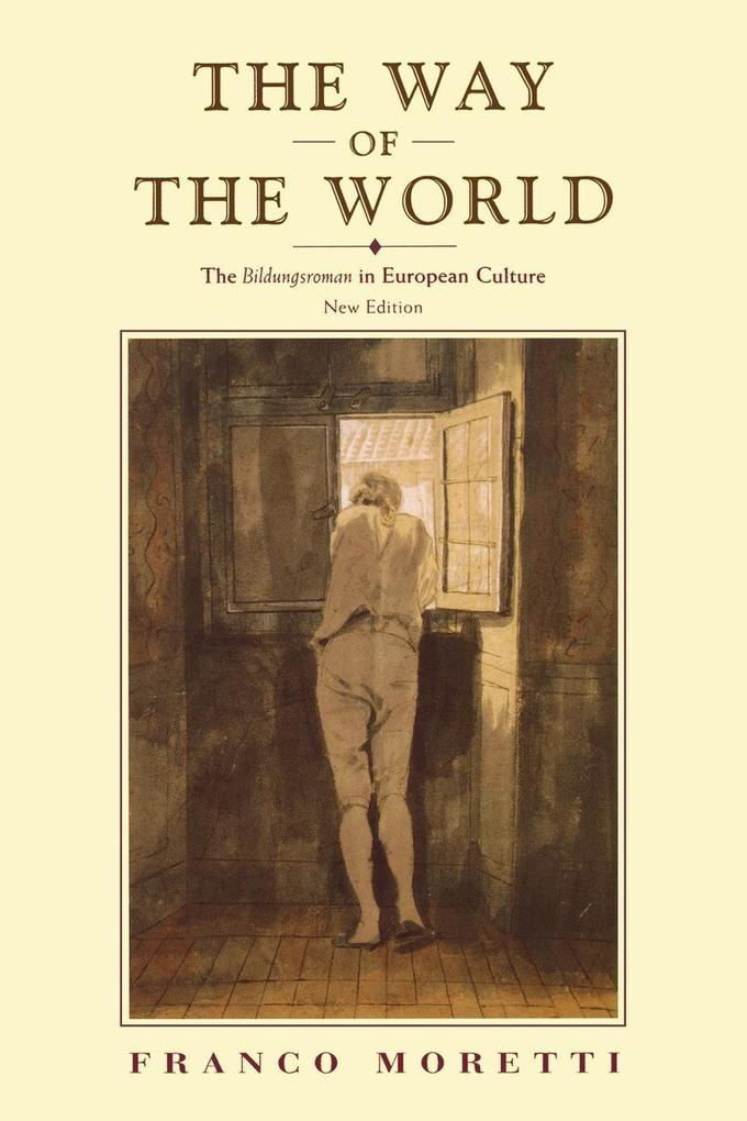 The Way of the World: The Bildungsroman in European Culture als Taschenbuch