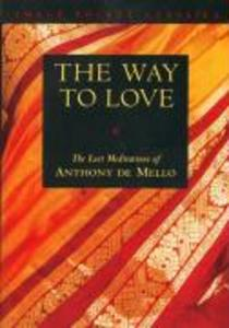 Way to Love: The Last Meditations of Anthony de Mello als Taschenbuch