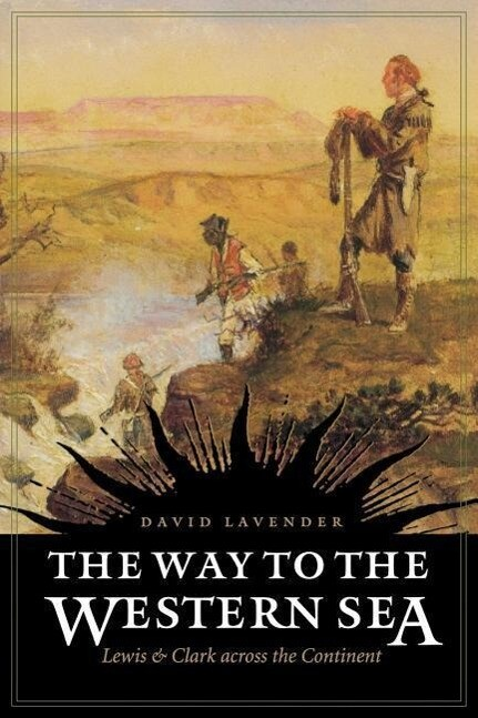 The Way to the Western Sea: Lewis and Clark Across the Continent als Taschenbuch