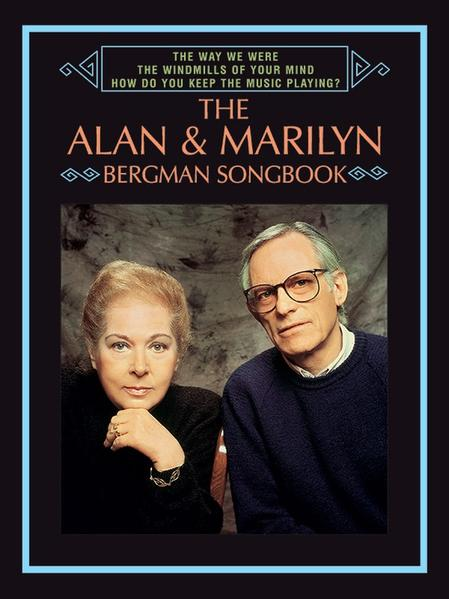 The Way We Were / The Windmills of Your Mind / How Do You Keep the Music Playing? the Alan & Marilyn Bergman Songbook: Piano/Vocal/Chords als Taschenbuch