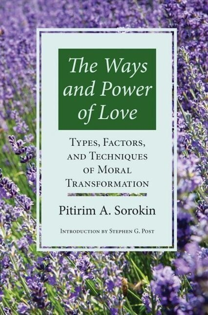 The Ways and Power of Love: Types, Factors, and Techniques of Moral Transformation als Taschenbuch