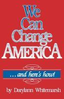 We Can Change America . . . and Here's How! als Taschenbuch