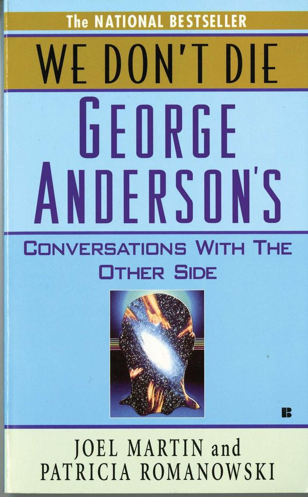 We Don't Die: George Anderson's Conversations with the Other Side als Taschenbuch