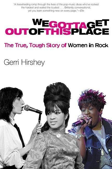We Gotta Get Out of This Place: The True, Tough Story of Women in Rock als Taschenbuch