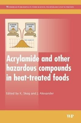 Acrylamide and Other Hazardous Compounds in Heat-Treated Foods als Buch