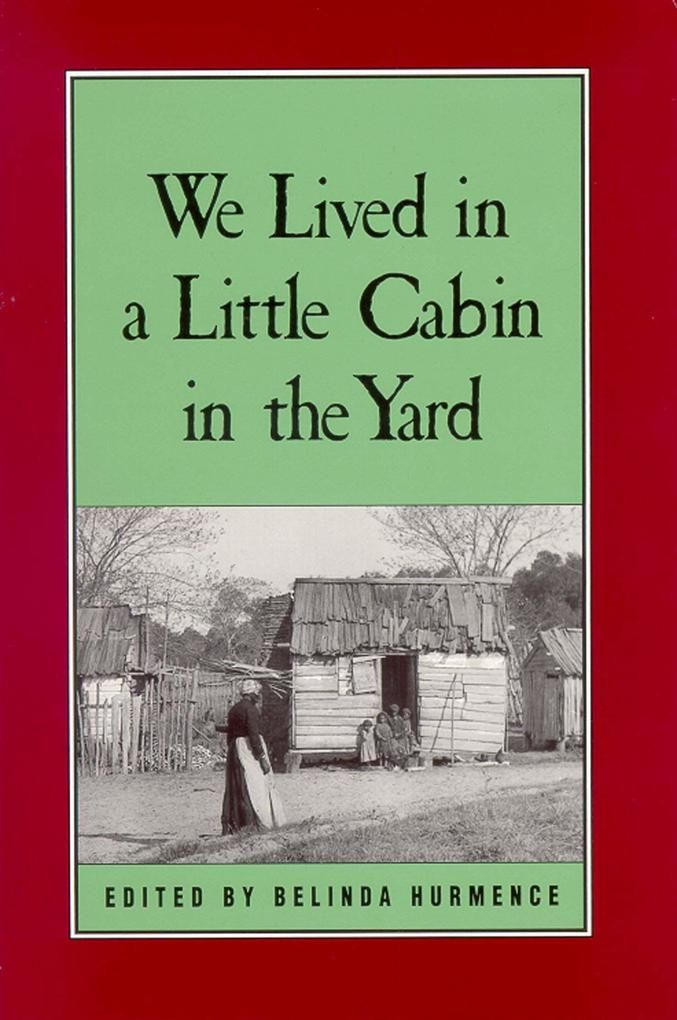 We Lived in a Little Cabin in the Yard: Personal Accounts of Slavery in Virginia als Taschenbuch