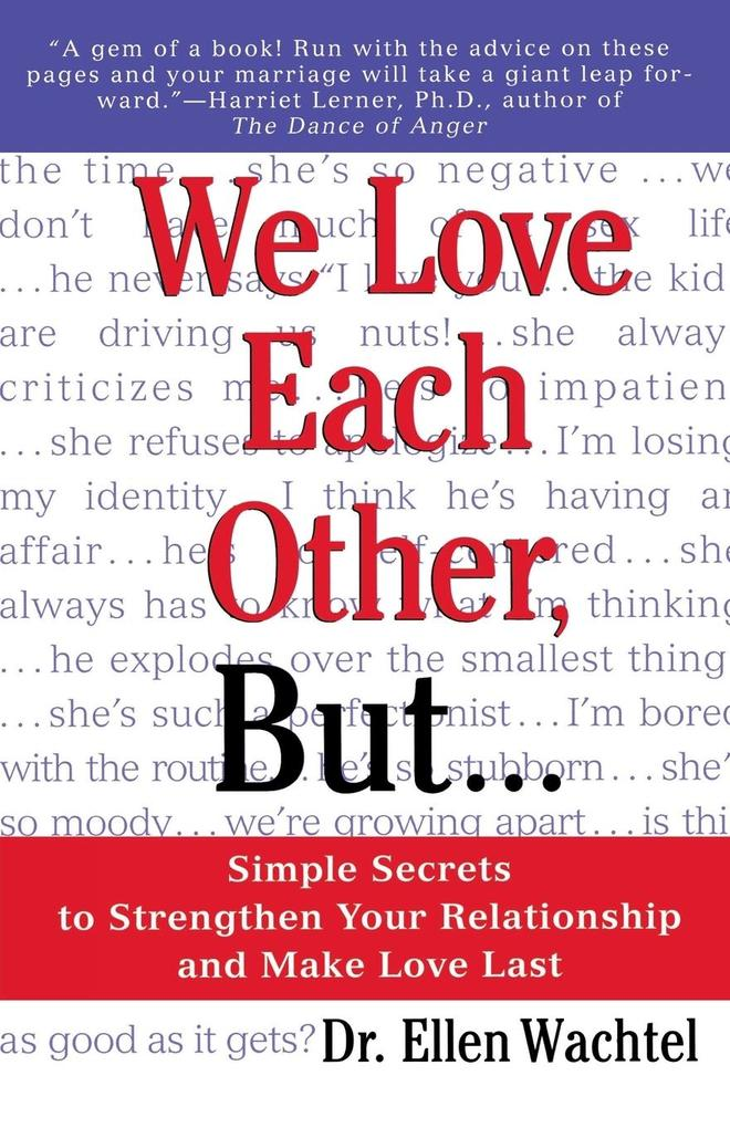 We Love Each Other, But . . .: Simple Secrets to Strengthen Your Relationship and Make Love Last als Taschenbuch