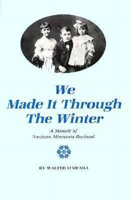 We Made It Through the Winter: A Memoir of a Northern Minnesota Boyhood als Taschenbuch