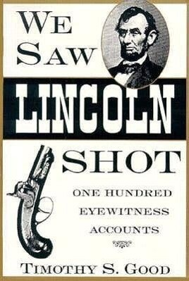 We Saw Lincoln Shot: One Hundred Eyewitness Accounts als Taschenbuch