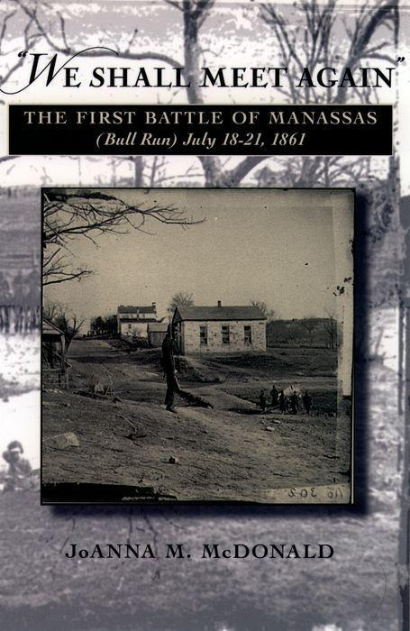 """We Shall Meet Again"": The First Battle of Manassas (Bull Run), July 18-21, 1861 als Taschenbuch"