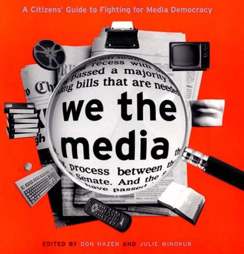 We the Media: A Citizen's Guide to Fighting for Media Democracy als Taschenbuch