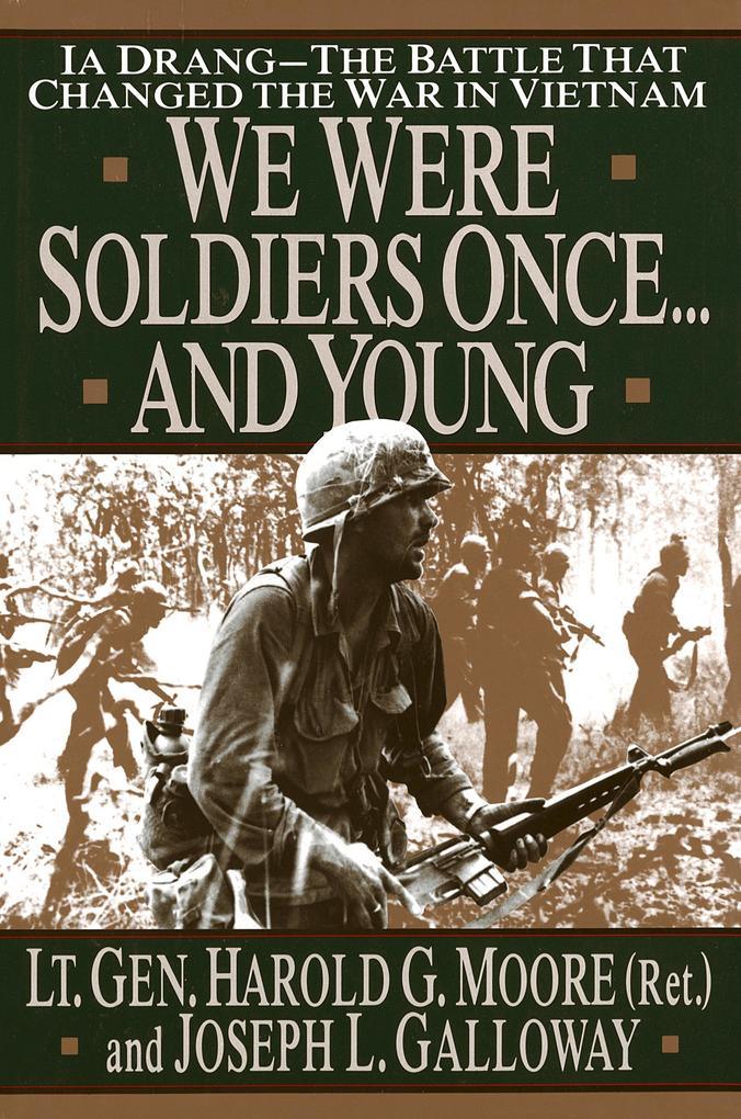 We Were Soldiers Once...and Young: Ia Drang - The Battle That Changed the War in Vietnam als Buch