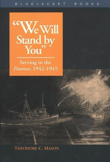 """We Will Stand by You"": Serving in the Pawnee, 1942-1945 als Taschenbuch"