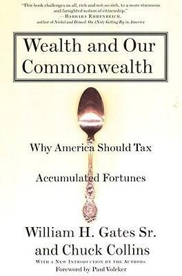 Wealth and Our Commonwealth: Why America Should Tax Accumulated Fortunes als Buch