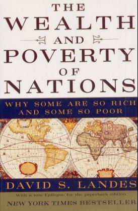 The Wealth and Poverty of Nations: Why Some Are So Rich and Some So Poor als Taschenbuch