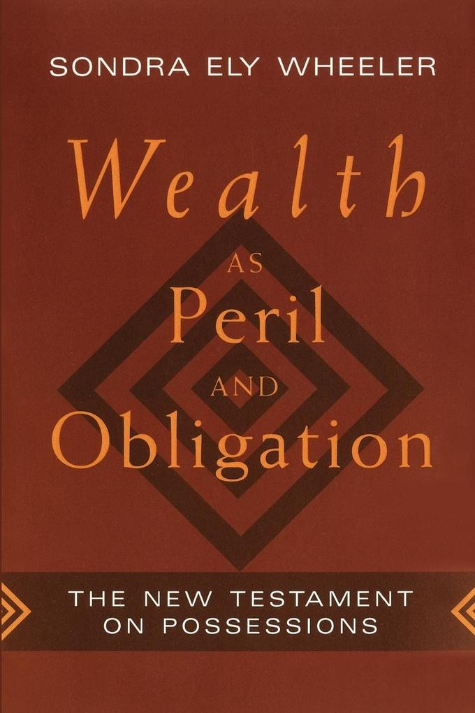 Wealth as Peril and Obligation: The New Testament on Possessions als Taschenbuch