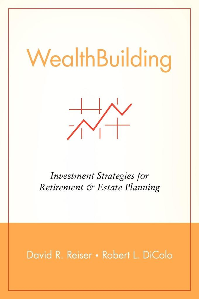 Wealthbuilding: Investment Strategies for Retirement and Estate Planning als Taschenbuch