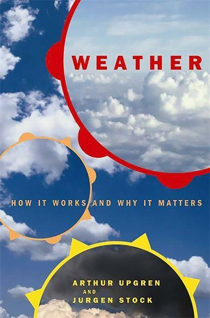 Weather: How It Works and Why It Matters als Buch