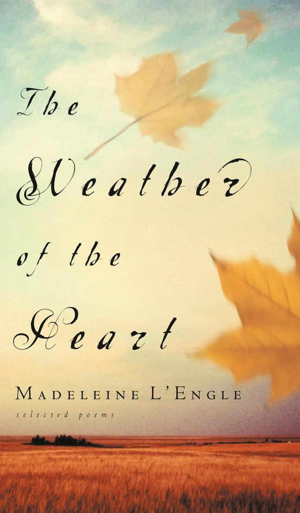 The Weather of the Heart: Selected Poems als Taschenbuch