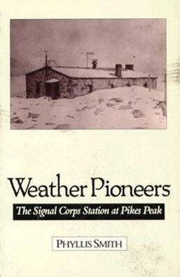 Weather Pioneers: The Signal Corps Station at Pike's Peak als Taschenbuch