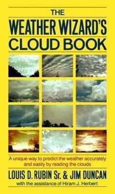 The Weather Wizard's Cloud Book: A Unique Way to Predict the Weather Accurately and Easily by Reading the Clouds als Taschenbuch