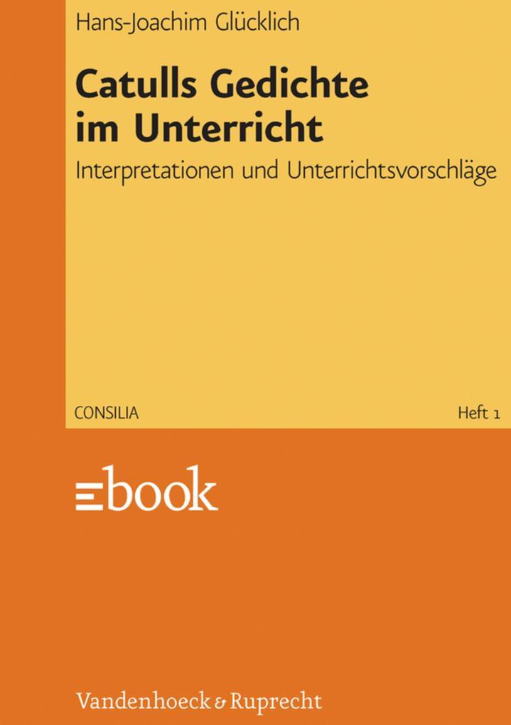 Hans Joachim Glücklich Catulls Gedichte Im Unterricht