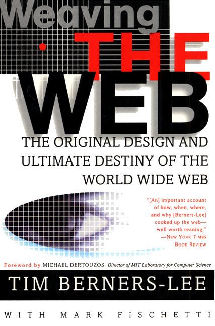 Weaving the Web: The Original Design and Ultimate Destiny of the World Wide Web als Taschenbuch
