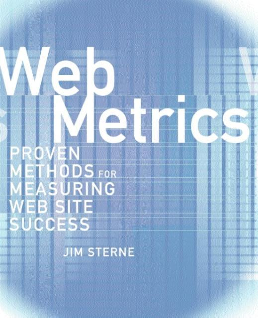 Web Metrics: Proven Methods for Measuring Web Site Success als Buch