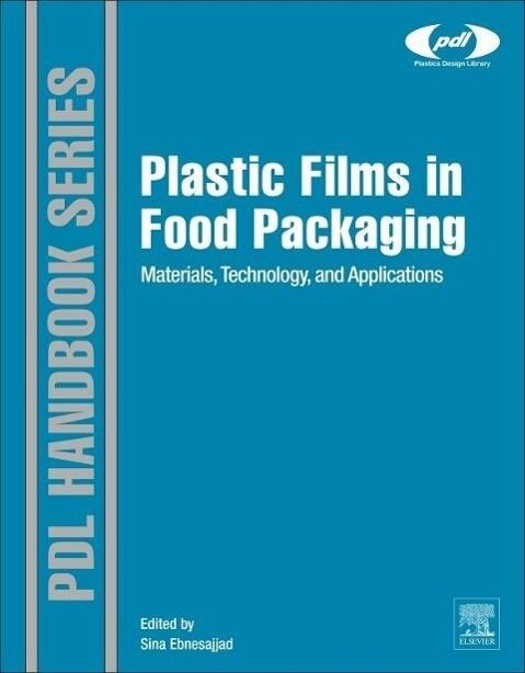 Plastic Films in Food Packaging als Buch von Sina Ebnesajjad