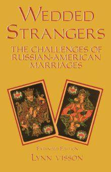 Wedded Strangers: The Challenges of Russian-American Marriages als Taschenbuch