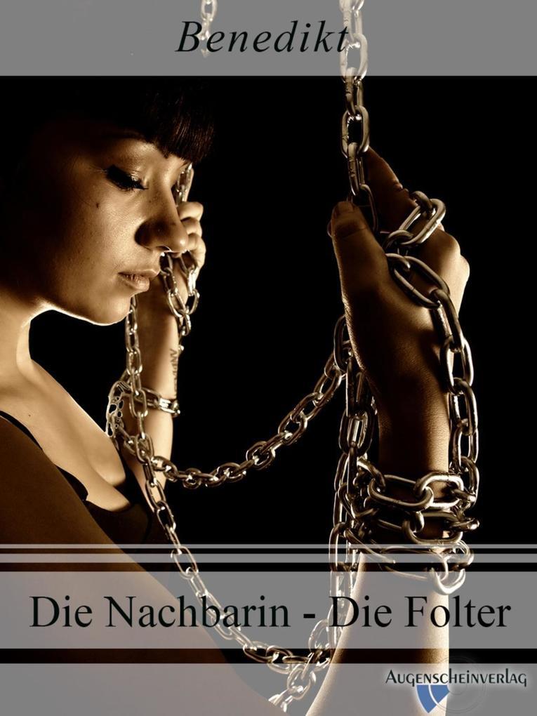 Die Nachbarin - Die Folter als eBook