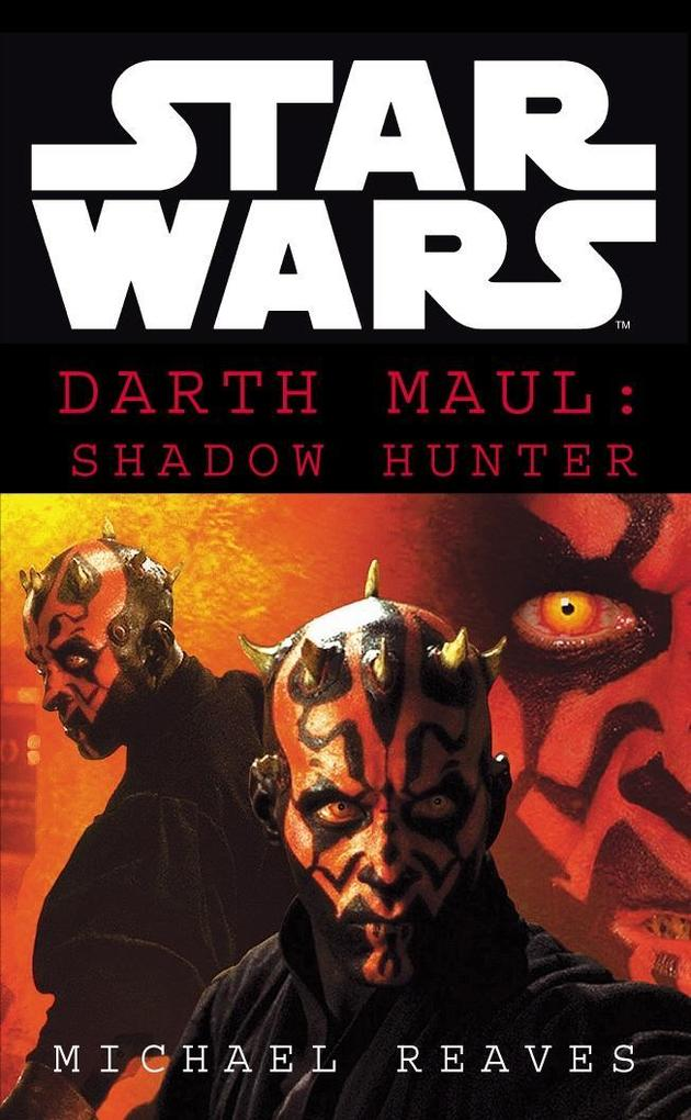 Star Wars: Darth Maul Shadow Hunter als eBook von Michael Reaves
