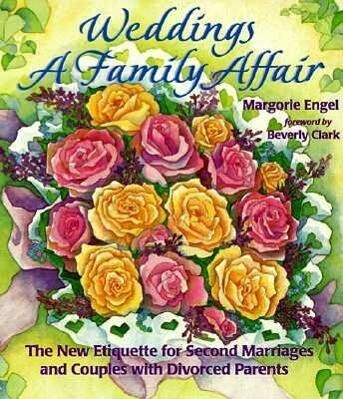 Weddings: A Family Affair: The New Etiquette for Second Marriages and Couples with Divorced Parents als Taschenbuch