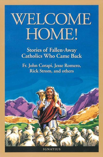 Welcome Home!: Fallen Away Catholics Who Came Back als Taschenbuch
