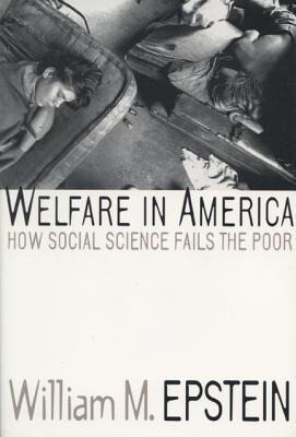 Welfare in America: How Social Science Fails the Poor als Taschenbuch