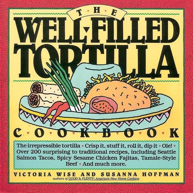 The Well-Filled Tortilla Cookbook als Buch