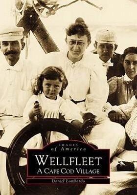 Wellfleet:: A Cape Cod Village als Taschenbuch