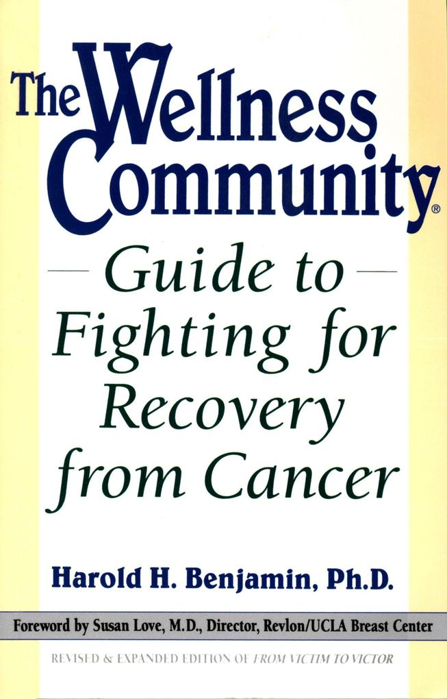 The Wellness Community Guide to Fighting for Recovery from Cancer als Taschenbuch